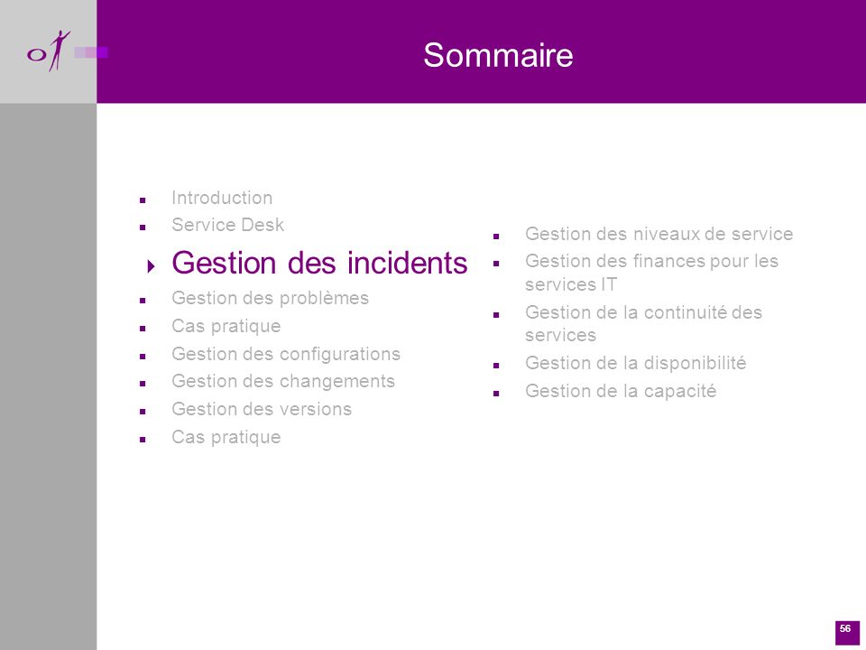 Sommaire Gestion des incidents Introduction Service Desk
