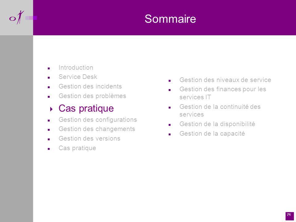 Sommaire Cas pratique Introduction Service Desk Gestion des incidents