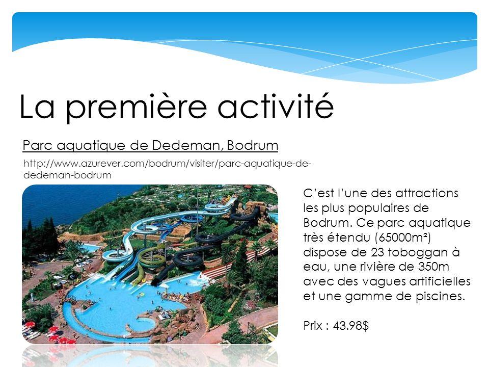La première activité Parc aquatique de Dedeman, Bodrum