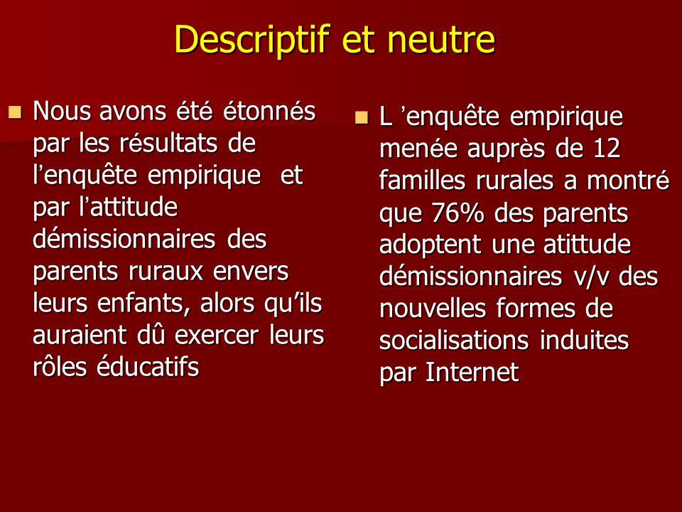 Descriptif et neutre