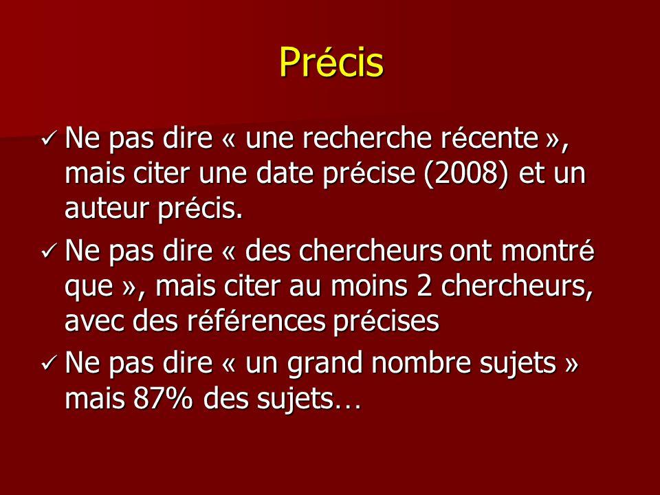 Précis Ne pas dire « une recherche récente », mais citer une date précise (2008) et un auteur précis.