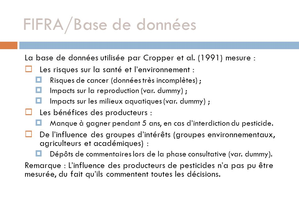 FIFRA/Base de données La base de données utilisée par Cropper et al. (1991) mesure : Les risques sur la santé et l'environnement :