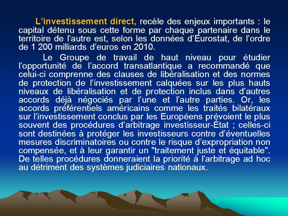 L'investissement direct, recèle des enjeux importants : le capital détenu sous cette forme par chaque partenaire dans le territoire de l'autre est, selon les données d'Eurostat, de l'ordre de 1 200 milliards d'euros en 2010.