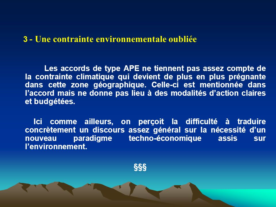 3 - Une contrainte environnementale oubliée