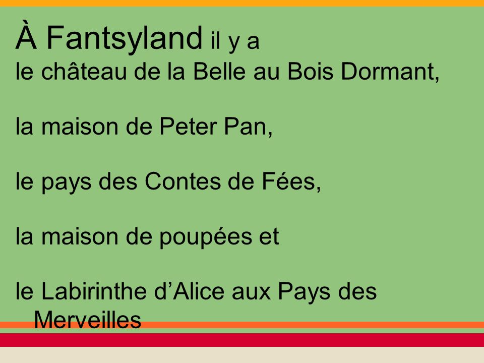 À Fantsyland il y a le château de la Belle au Bois Dormant,