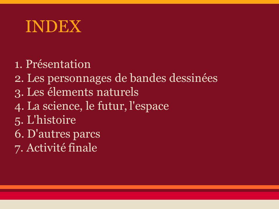 INDEX 1. Présentation 2. Les personnages de bandes dessinées