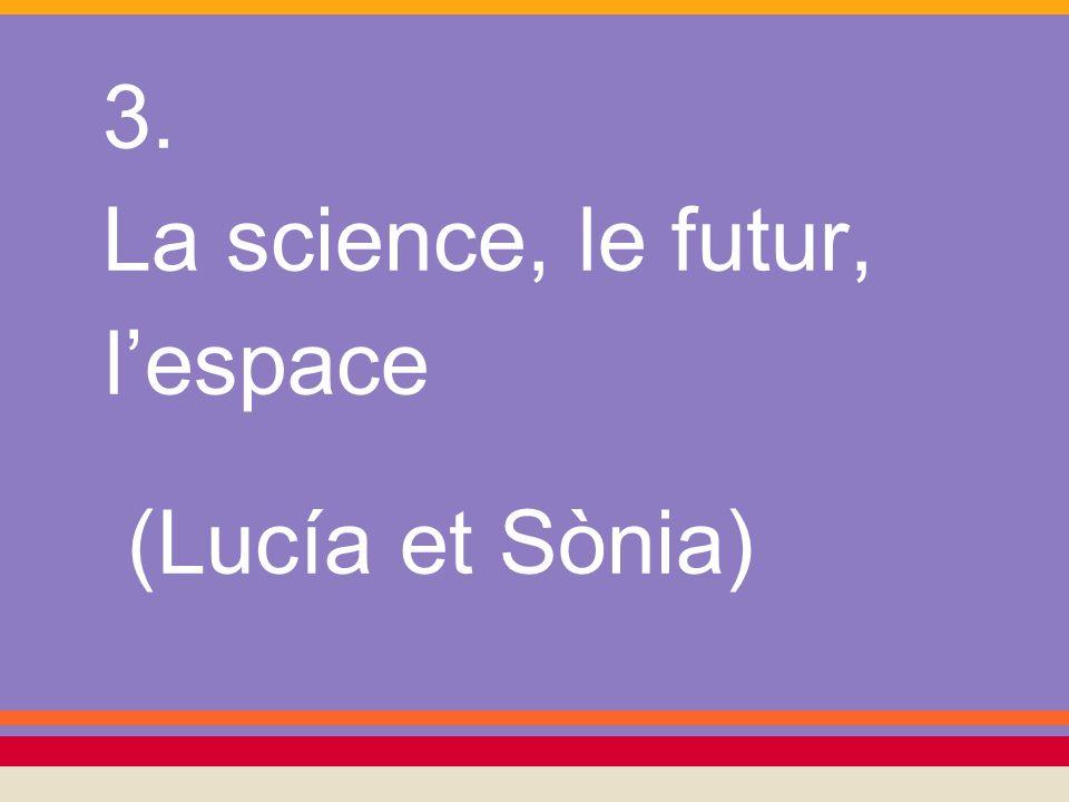 La science, le futur, l'espace