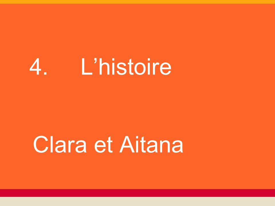 4. L'histoire Clara et Aitana