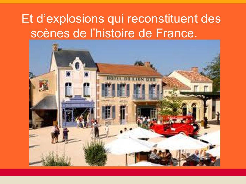 Et d'explosions qui reconstituent des scènes de l'histoire de France.