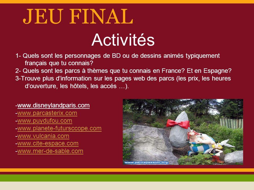 JEU FINAL Activités. 1- Quels sont les personnages de BD ou de dessins animés typiquement français que tu connais