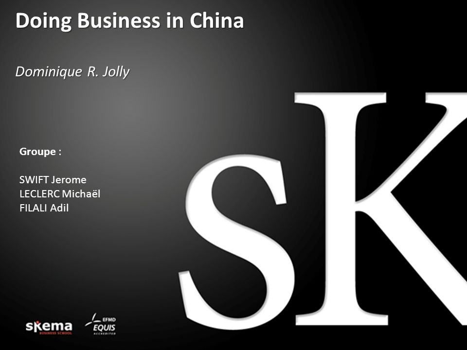 Doing Business in China Dominique R. Jolly