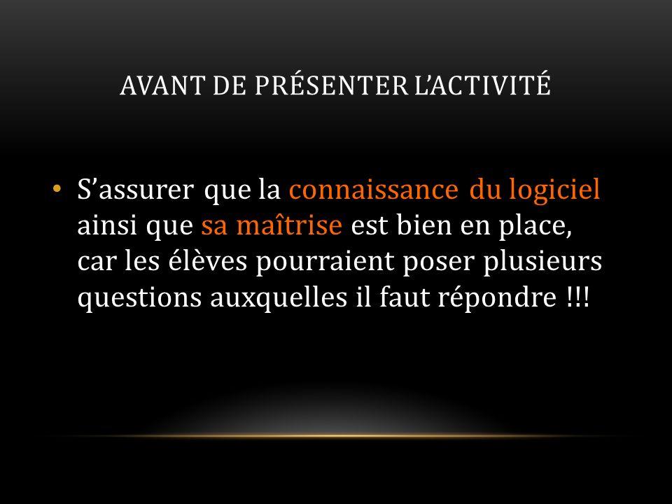 AVANT DE PRÉSENTER L'ACTIVITÉ