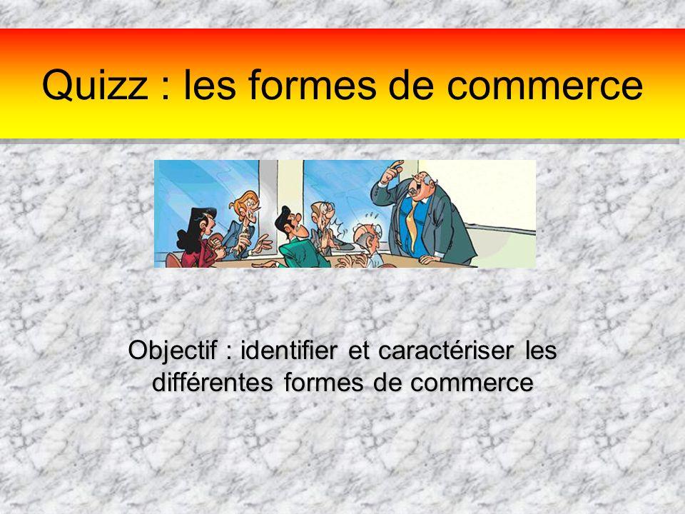 Quizz : les formes de commerce