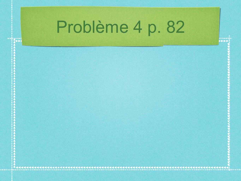 Problème 4 p. 82