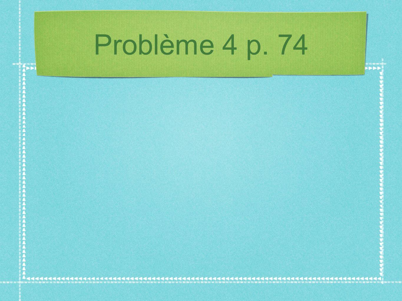 Problème 4 p. 74