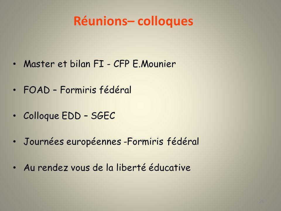 Réunions– colloques Master et bilan FI - CFP E.Mounier
