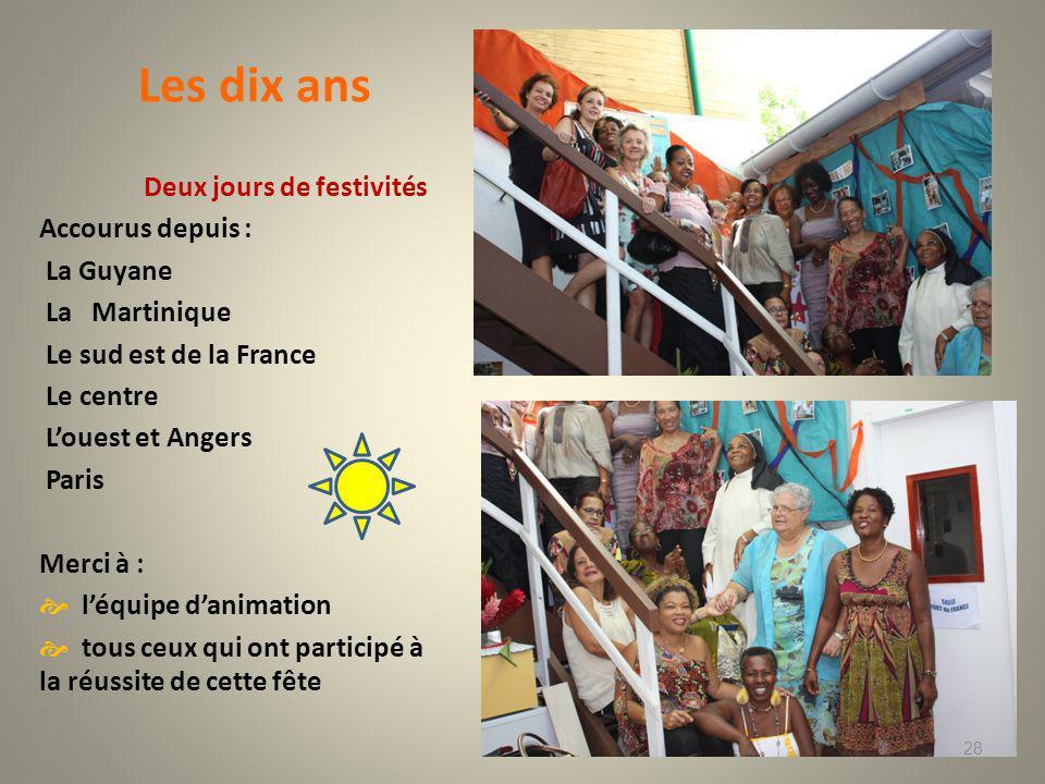 Les dix ans Deux jours de festivités. Accourus depuis : La Guyane. La Martinique. Le sud est de la France.