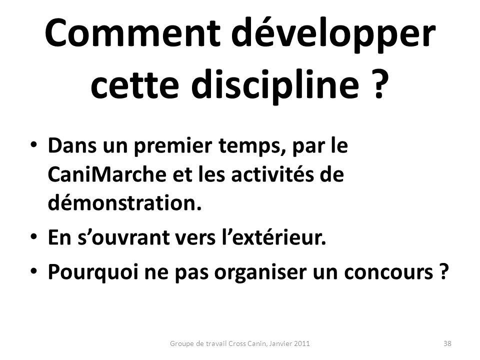 Comment développer cette discipline