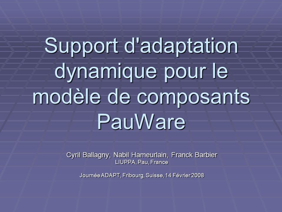 Support d adaptation dynamique pour le modèle de composants PauWare
