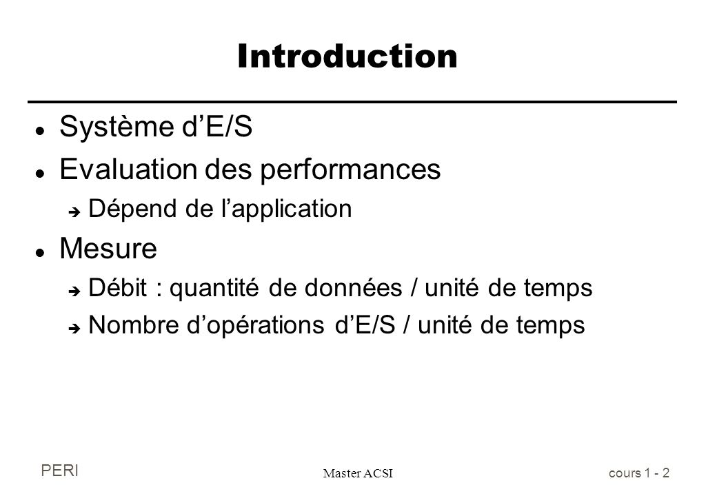 Introduction Système d'E/S Evaluation des performances Mesure