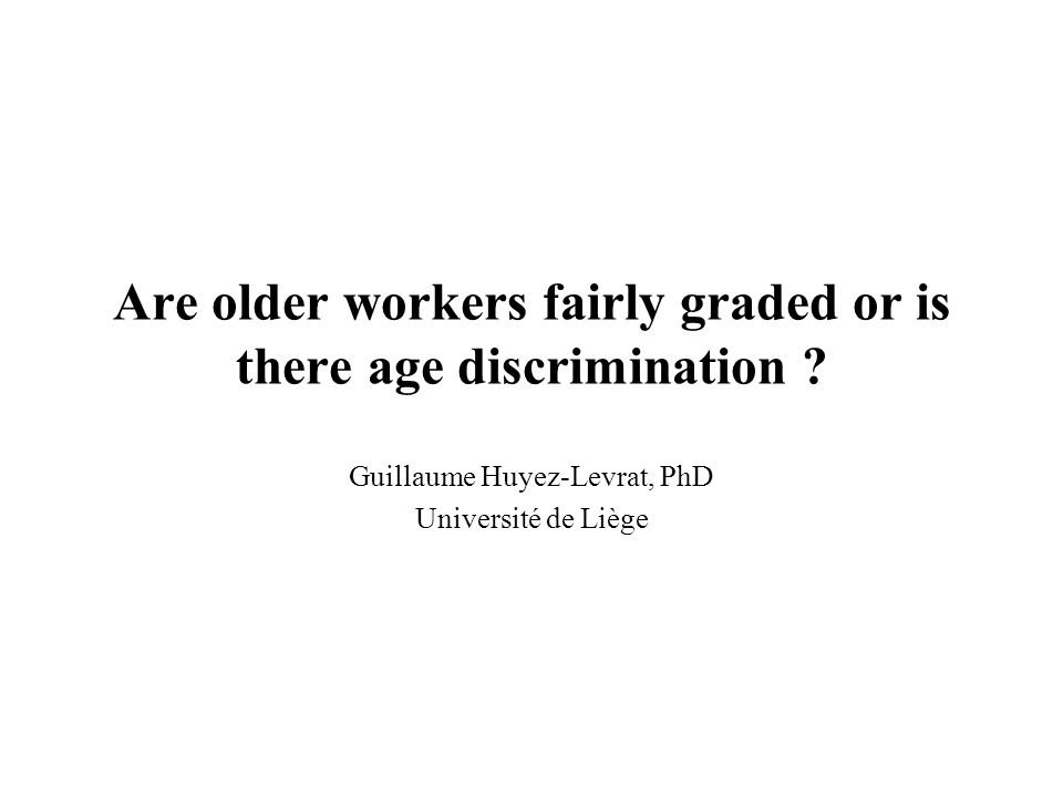 Are older workers fairly graded or is there age discrimination