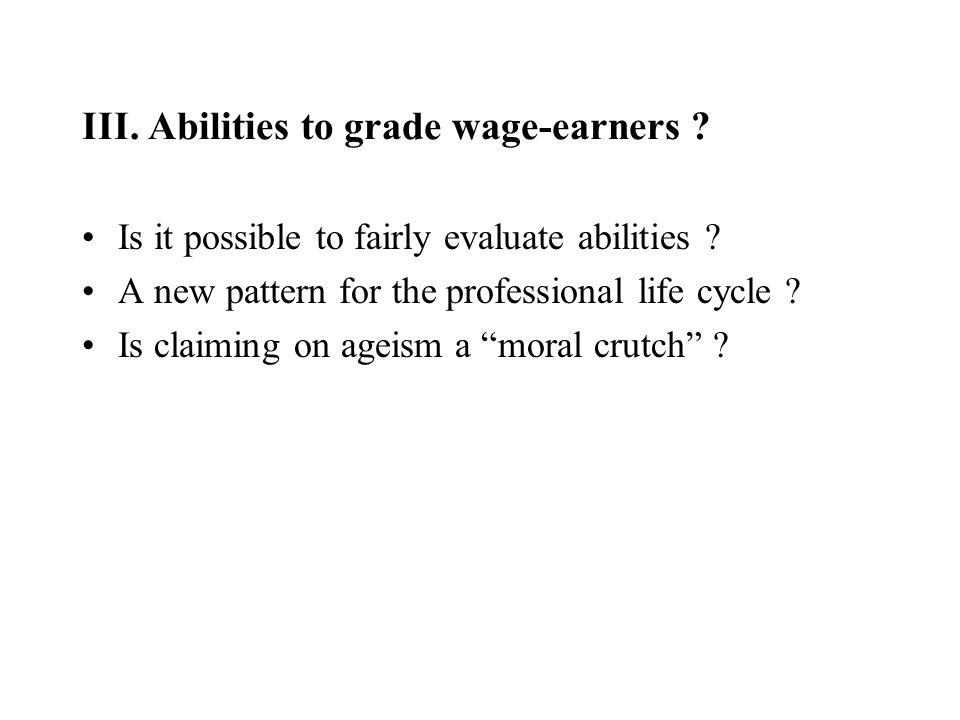 III. Abilities to grade wage-earners