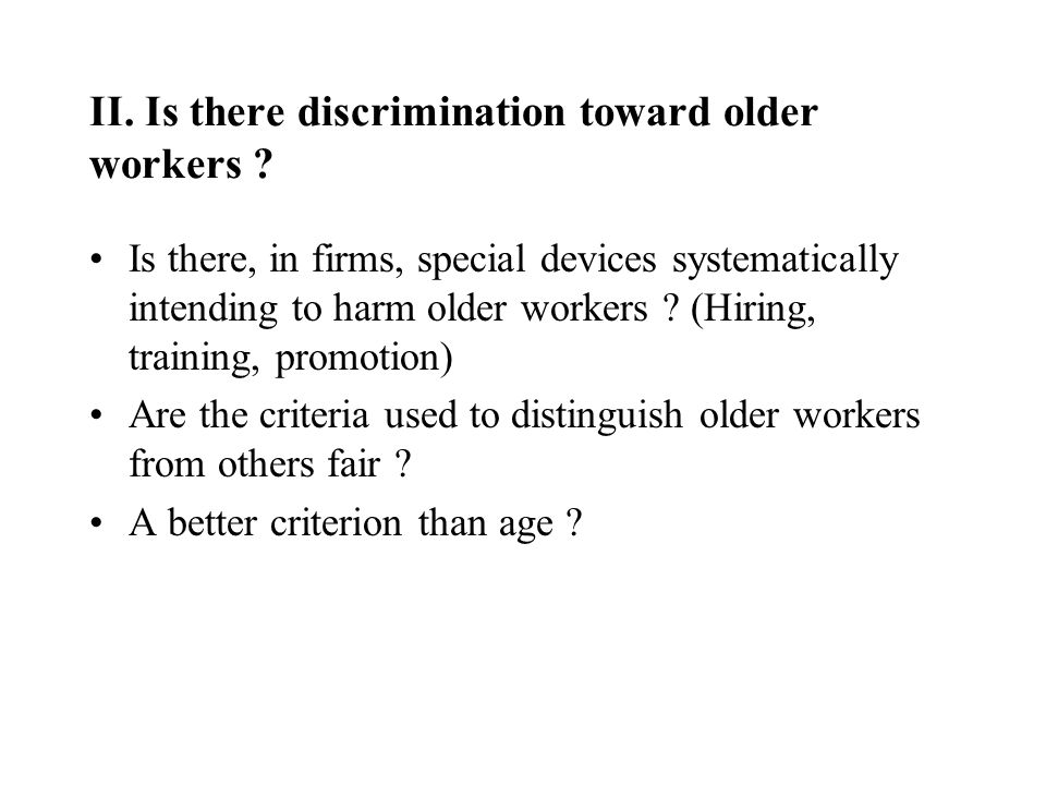 II. Is there discrimination toward older workers