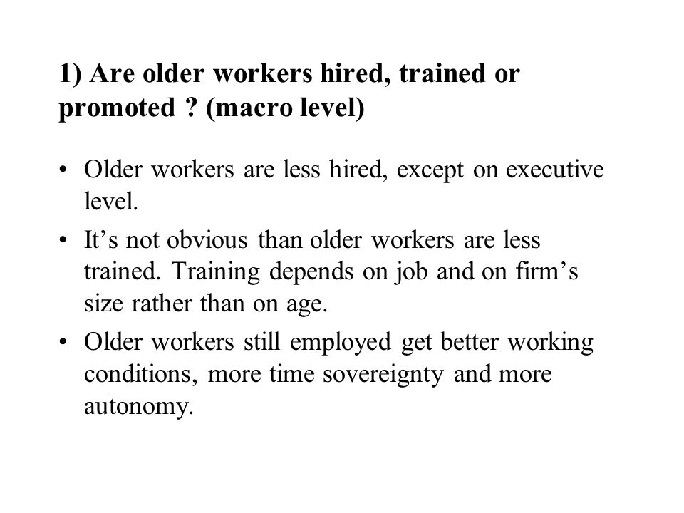 1) Are older workers hired, trained or promoted (macro level)