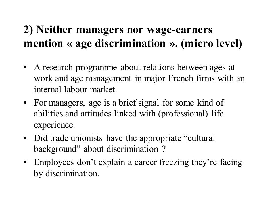 2) Neither managers nor wage-earners mention « age discrimination »