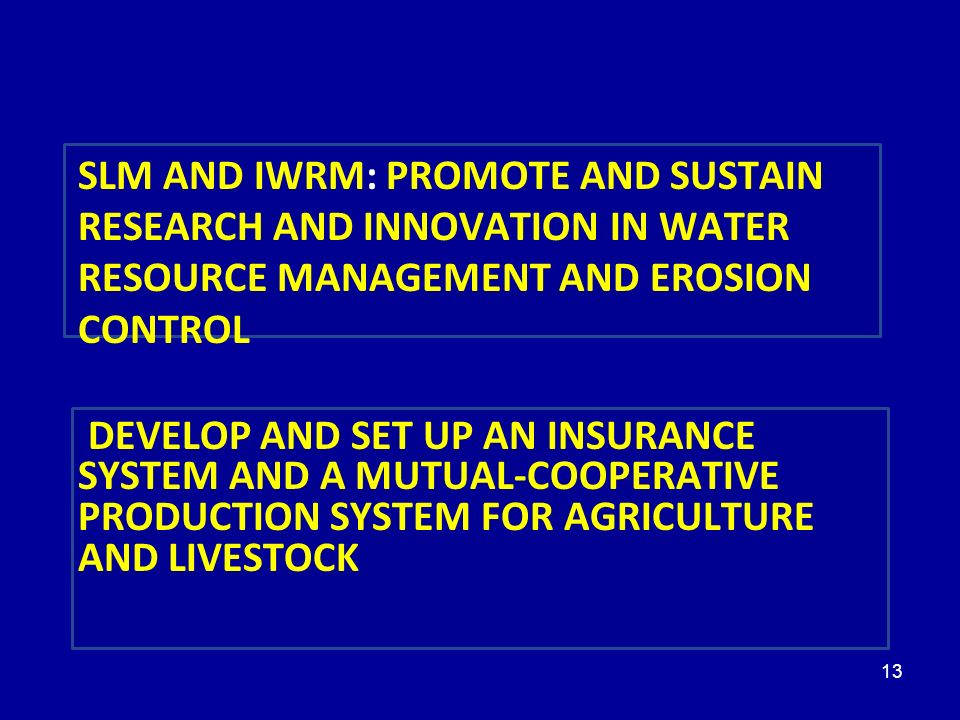 5 PRIORITÉS SLM AND IWRM: PROMOTE AND SUSTAIN RESEARCH AND INNOVATION IN WATER RESOURCE MANAGEMENT AND EROSION CONTROL