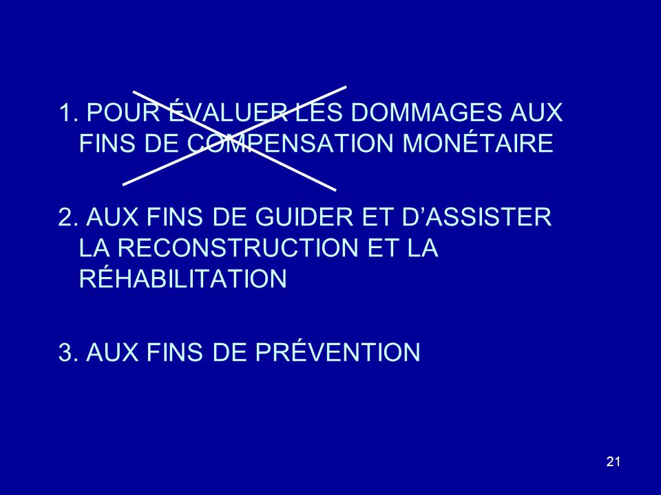 1. POUR ÉVALUER LES DOMMAGES AUX FINS DE COMPENSATION MONÉTAIRE