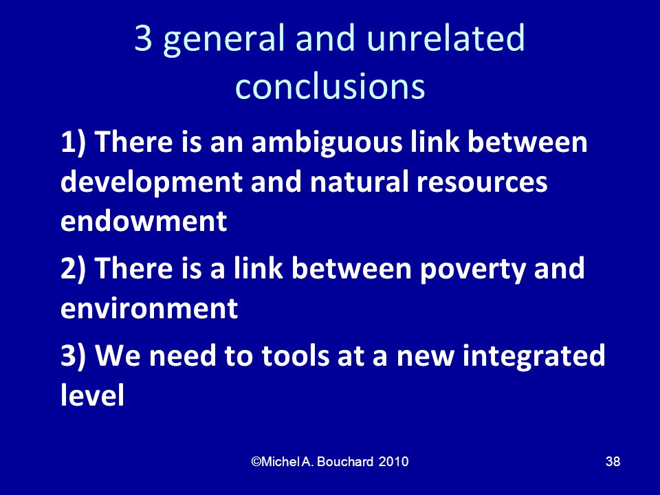 3 general and unrelated conclusions
