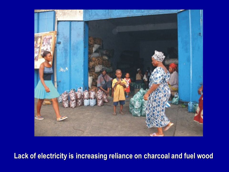 Lack of electricity is increasing reliance on charcoal and fuel wood