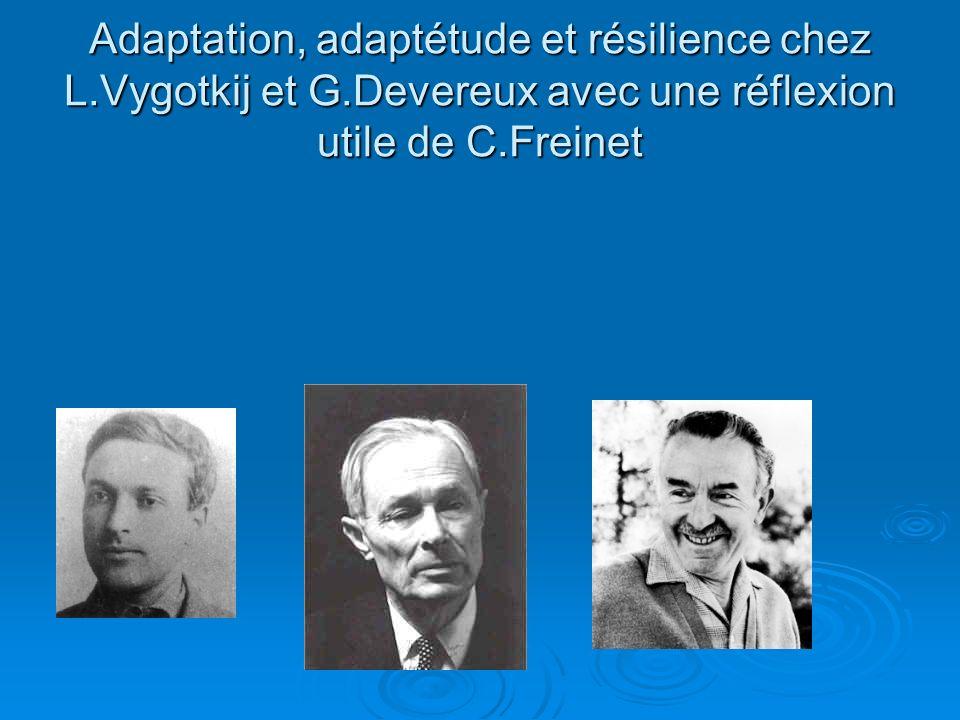 Adaptation, adaptétude et résilience chez L. Vygotkij et G