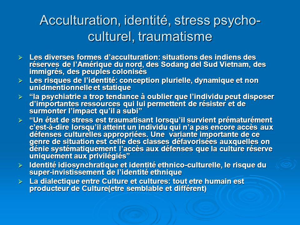 Acculturation, identité, stress psycho-culturel, traumatisme