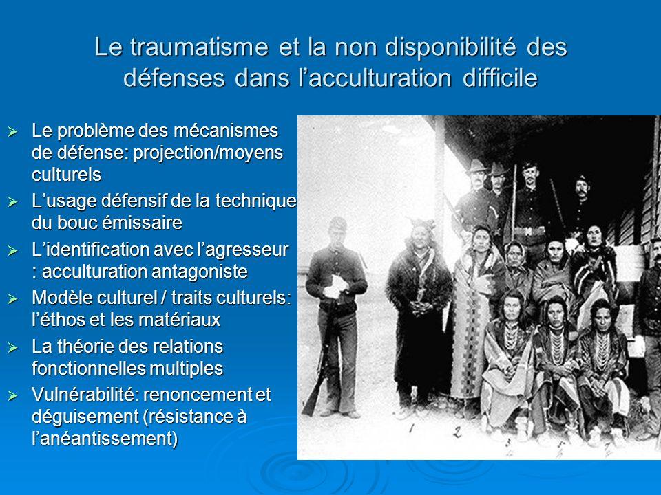 Le traumatisme et la non disponibilité des défenses dans l'acculturation difficile