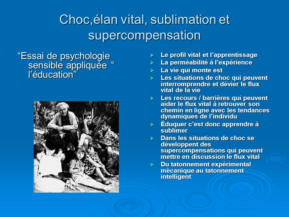 Choc,élan vital, sublimation et supercompensation