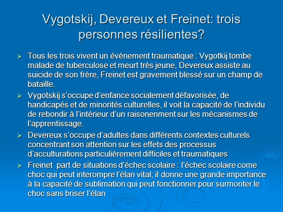 Vygotskij, Devereux et Freinet: trois personnes résilientes