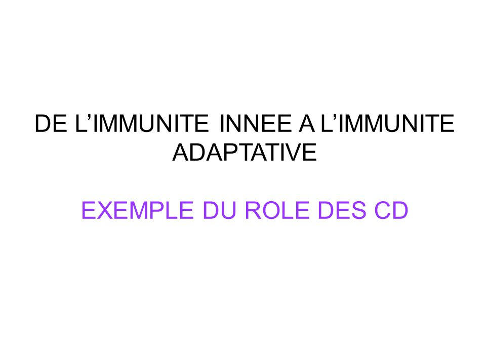 DE L'IMMUNITE INNEE A L'IMMUNITE ADAPTATIVE