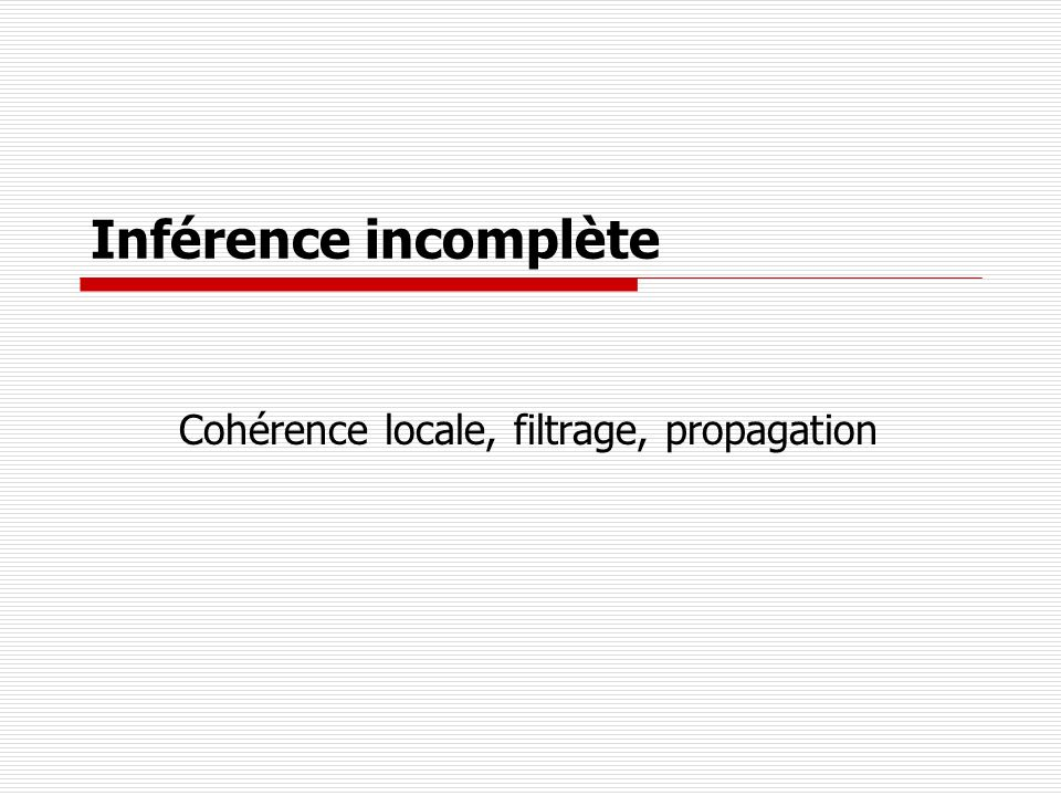 Cohérence locale, filtrage, propagation