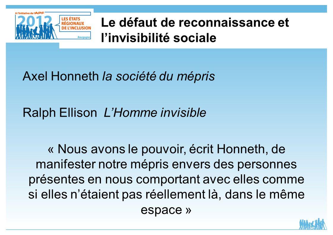 Le défaut de reconnaissance et l'invisibilité sociale