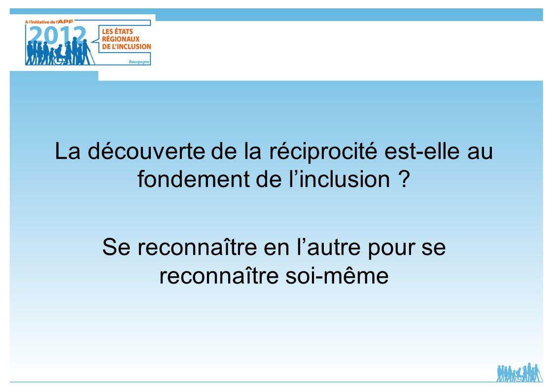 La découverte de la réciprocité est-elle au fondement de l'inclusion