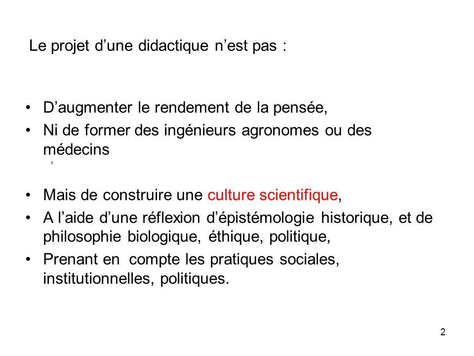 Le projet d'une didactique n'est pas :