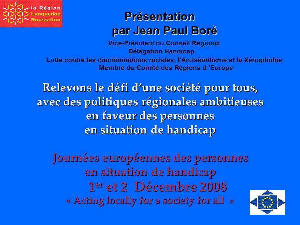 Présentation par Jean Paul Boré Vice-Président du Conseil Régional Délégation Handicap