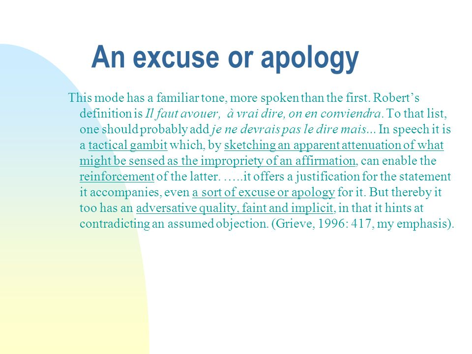 An excuse or apology