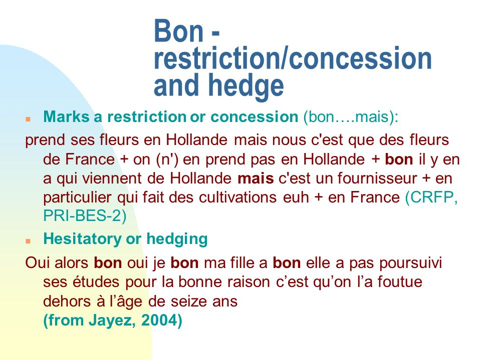 Bon - restriction/concession and hedge