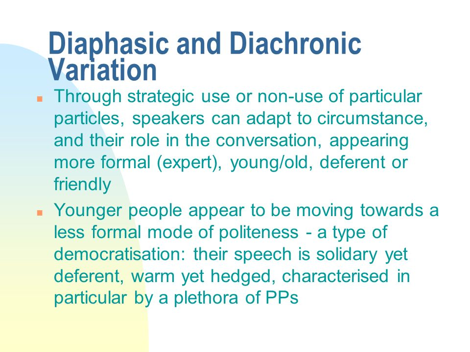 Diaphasic and Diachronic Variation