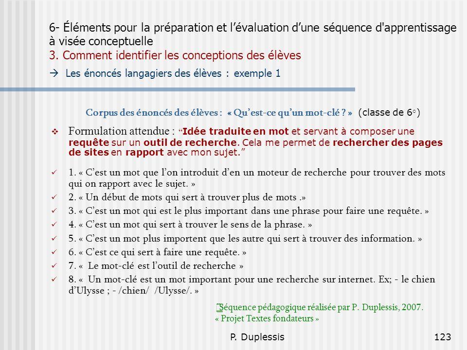 6- Éléments pour la préparation et l'évaluation d'une séquence d apprentissage à visée conceptuelle 3. Comment identifier les conceptions des élèves  Les énoncés langagiers des élèves : exemple 1