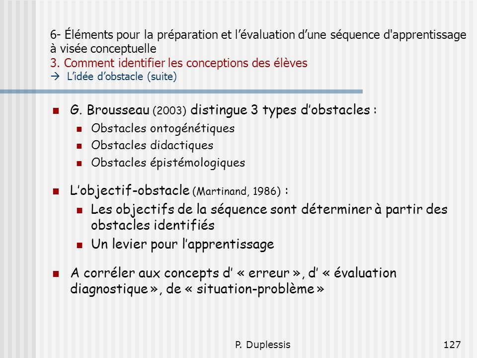 G. Brousseau (2003) distingue 3 types d'obstacles :