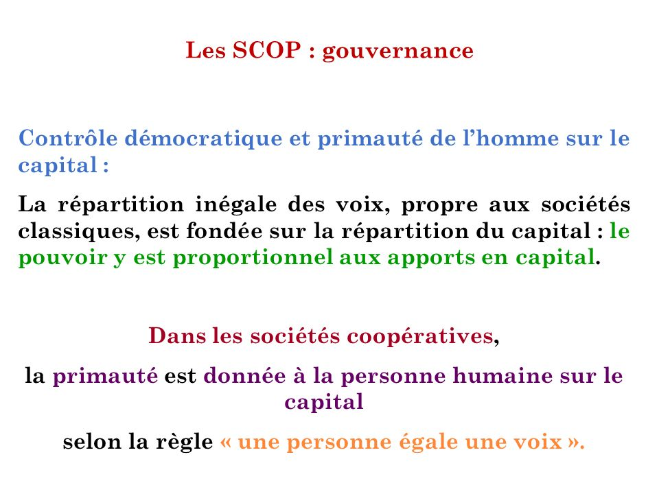 Les SCOP : gouvernance Contrôle démocratique et primauté de l'homme sur le capital :